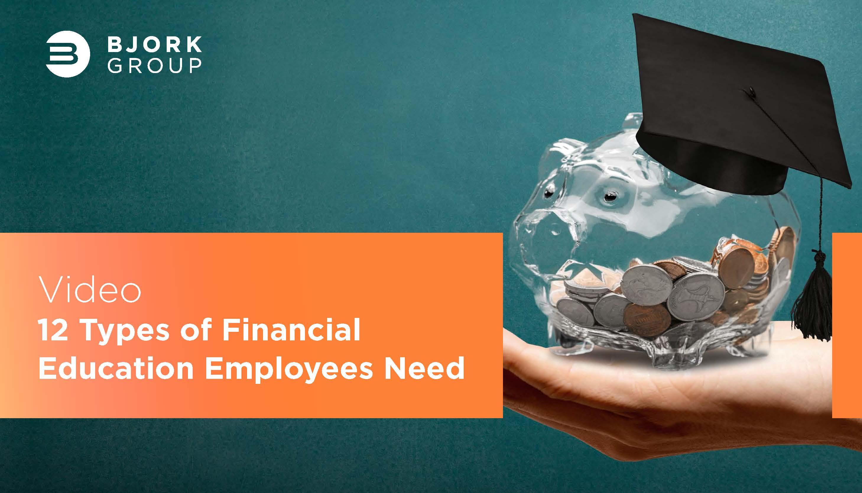 Headline Image - 12 Types of Financial Education Employees Need