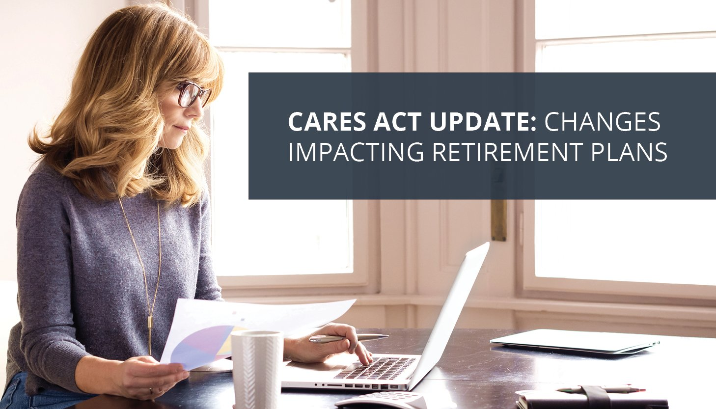 Headline Image - CARES Act Changes Impacting Retirement Plans
