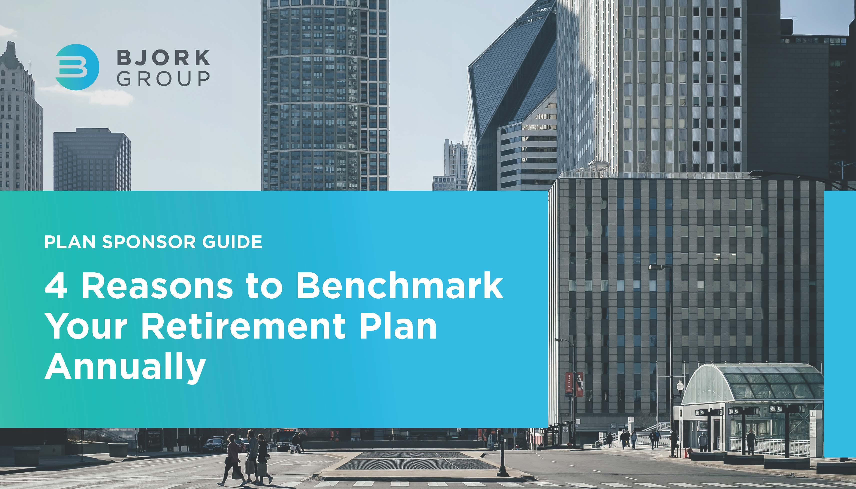 Headline Image - 4 Reasons to Benchmark Your Retirement Plan